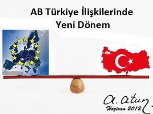AB Türkiye İlişkilerinde Yeni Dengeli Dönem by Ata ATUN