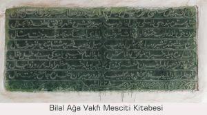 Bilal Ağa Vakfı Mescidi kitabesi